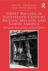 Cover Street Ballads in Nineteenth-Century Britain, Ireland, and North America