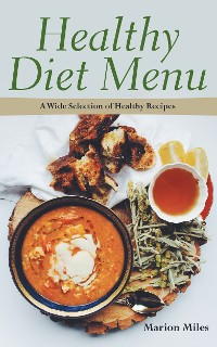 Cover Healthy Diet Menu: A Wide Selection of Healthy Recipes
