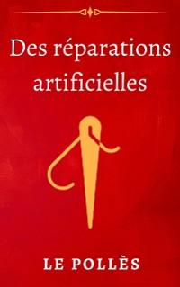Cover Des reparations artificielles
