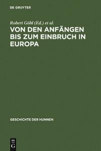 Cover Von den Anfängen bis zum Einbruch in Europa