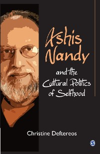 Cover Ashis Nandy and the Cultural Politics of Selfhood