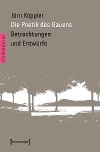 Cover Die Poetik des Bauens