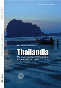 Cover Thailandia. Su due ruote attraverso le regioni del sud