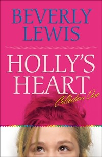 Cover Holly's Heart Collection One