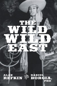 Cover The Wild, Wild East