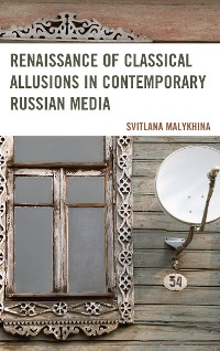 Cover Renaissance of Classical Allusions in Contemporary Russian Media