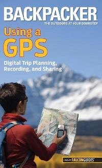 Cover Backpacker Magazine's Using a GPS
