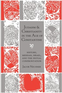 Cover Judaism and Christianity in the Age of Constantine