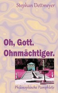 Cover Oh, Gott. Ohnmächtiger.