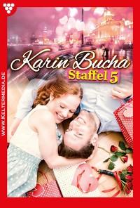Cover Karin Bucha Staffel 5 – Liebesroman
