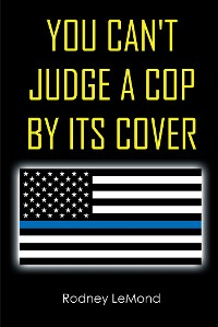 Cover You Can't Judge A Cop by Its Cover