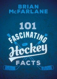 Cover 101 Fascinating Hockey Facts