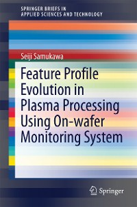Cover Feature Profile Evolution in Plasma Processing Using On-wafer Monitoring System