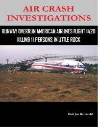Cover Air Crash Investigations - Runway Overrun American Airlines Flight 1420 - Killing 11 Persons In Little Rock