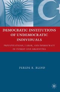 Cover Democratic Institutions of Undemocratic Individuals