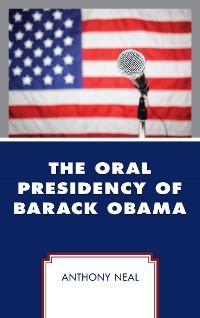 Cover The Oral Presidency of Barack Obama