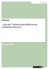 """Cover """"Lass das!"""" Verhaltensmodifikation im schulischen Kontext"""
