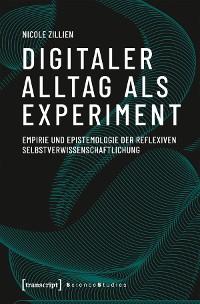 Cover Digitaler Alltag als Experiment