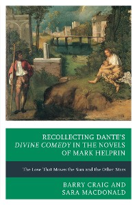 Cover Recollecting Dante's Divine Comedy in the Novels of Mark Helprin