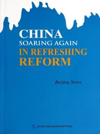 Cover China Soaring Again in Refreshing Reform (改革再出发)