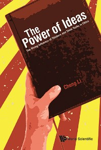 Cover Power Of Ideas, The: The Rising Influence Of Thinkers And Think Tanks In China