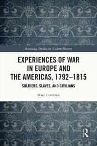 Cover Experiences of War in Europe and the Americas, 1792-1815