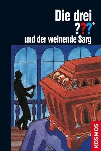Cover Die drei ??? und der weinende Sarg (drei Fragezeichen)