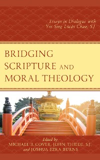 Cover Bridging Scripture and Moral Theology