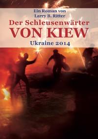 Cover Der Schleusenwärter von Kiew