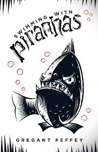 Cover Swimming with Piranhas