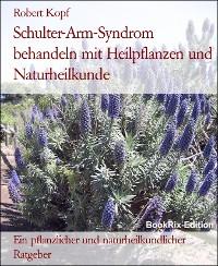 Cover Schulter-Arm-Syndrom behandeln mit Heilpflanzen und Naturheilkunde