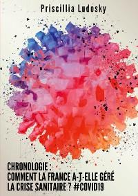 Cover Chronologie : Comment la France a-t-elle géré la crise sanitaire ? #Covid19