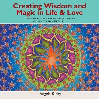 Cover Creating Wisdom and Magic in Life and Love