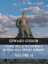 Cover Storia della decadenza e rovina dell'Impero Romano Volume 10