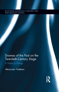 Cover Dramas of the Past on the Twentieth-Century Stage
