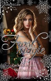 Cover Frostmagie - Zuckerkuss und Weihnachtswunsch
