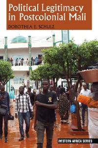 Cover Political Legitimacy in Postcolonial Mali