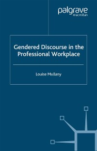Cover Gendered Discourse in the Professional Workplace