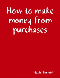 Cover How to Make Money from Purchases
