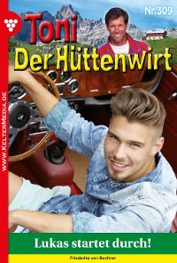 Cover Toni der Hüttenwirt 309 – Heimatroman