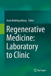 Cover Regenerative Medicine: Laboratory to Clinic