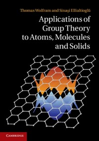 Cover Applications of Group Theory to Atoms, Molecules, and Solids