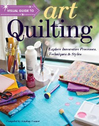 Cover Visual Guide to Art Quilting