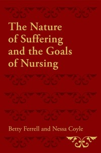 Cover Nature of Suffering and the Goals of Nursing