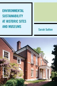 Cover Environmental Sustainability at Historic Sites and Museums