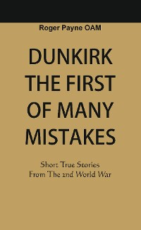 Cover Dunkirk The First of Many Mistakes
