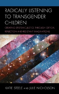 Cover Radically Listening to Transgender Children