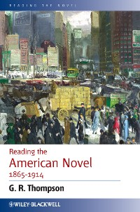 Cover Reading the American Novel 1865 - 1914