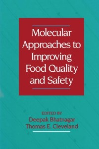 Cover Molecular Approaches to Improving Food Quality and Safety