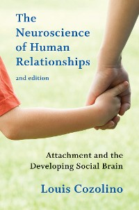 Cover The Neuroscience of Human Relationships: Attachment and the Developing Social Brain (Second Edition)  (Norton Series on Interpersonal Neurobiology)